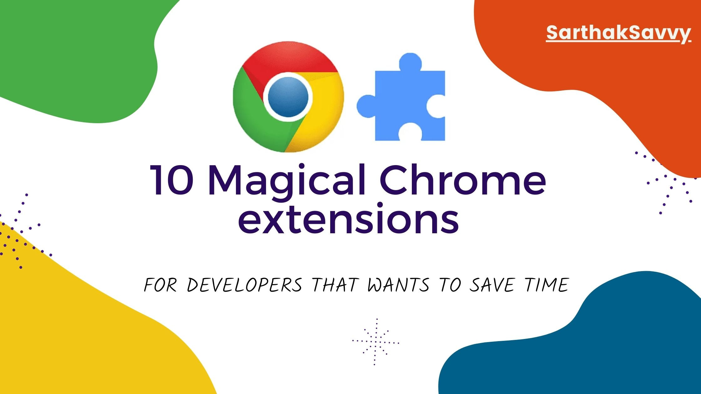 10 magical Chrome extensions for developers