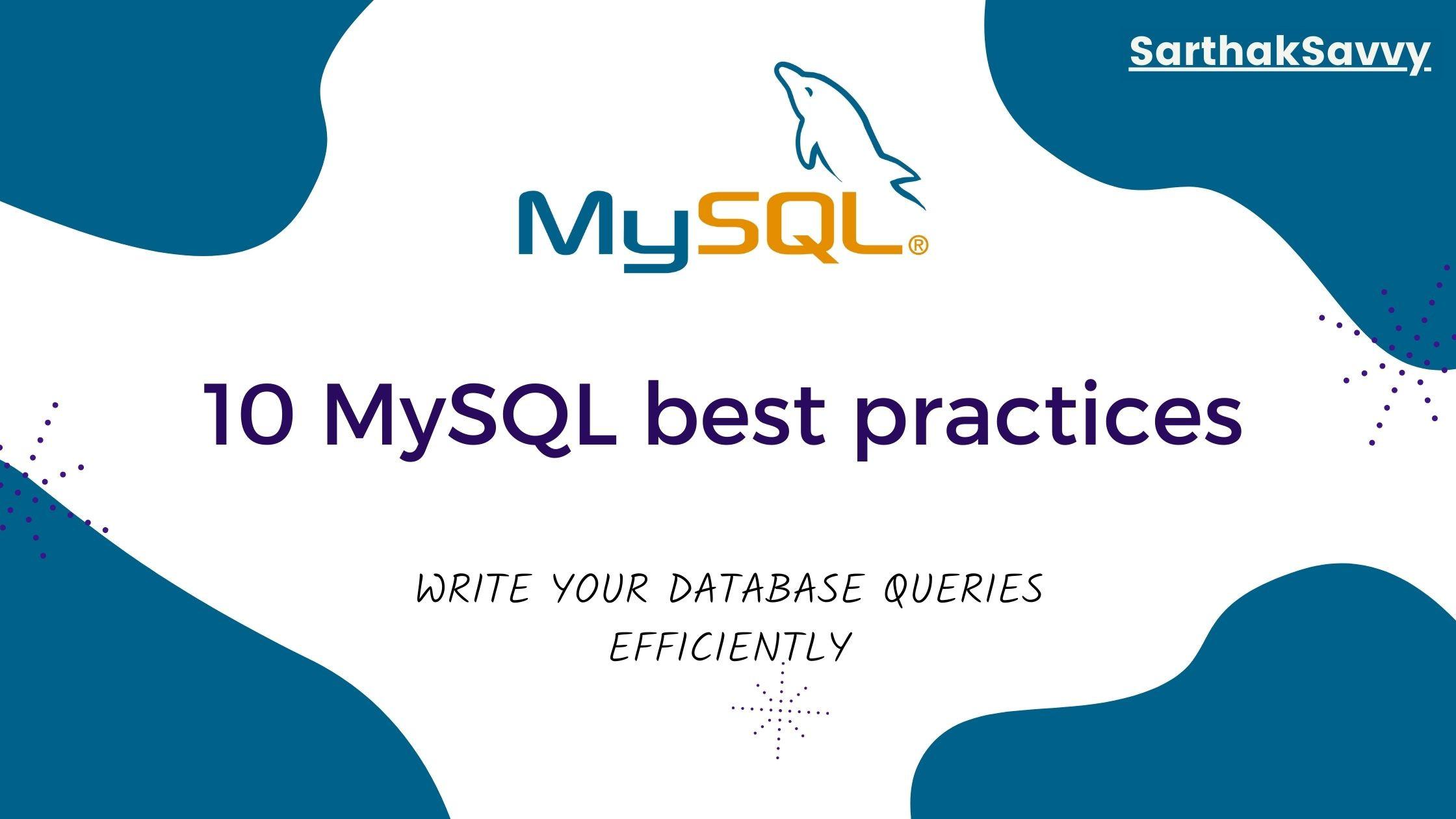 10 Best practices in MySQL