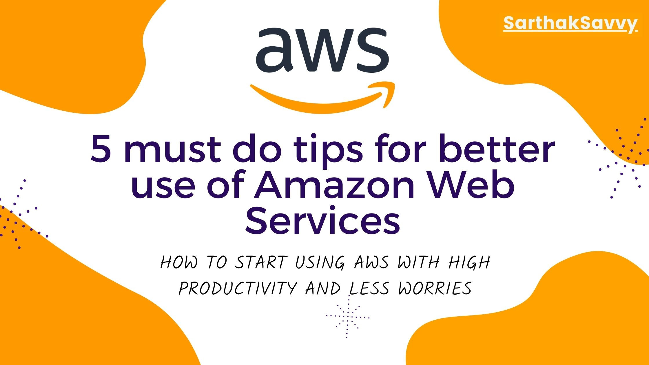 5 must do tips for better use of Amazon Web Services